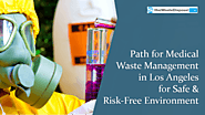 HazWasteDisposal - Leading the Path for Medical Waste Management in Los Angeles for Safe & Risk-Free Environment - Un...