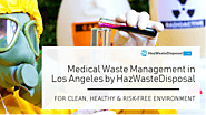 Medical Waste Management in Los Angeles by HazWasteDisposal – For Clean, Healthy & Risk-Free Environment | Haz Waste ...