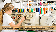 3 Ignored Tips To Master Digitizing For Embroidery Designs