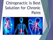 Chiropractic is best solution for chronic pains