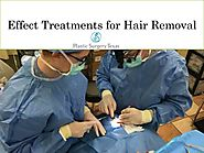 Effect Treatments for Hair Removal