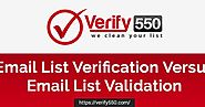 Email List Verification versus Email List Validation