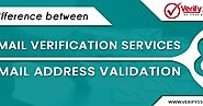 Difference Between Email Verification Services and Email Address Validation