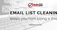 Email list cleaning keeps you from being a threat