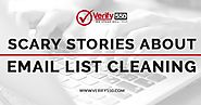 Scary Stories About Email List Cleaning