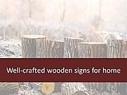 Well-Crafted Wooden Signs for Home