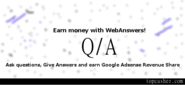 Make Money Asking And Answering Questions at WebAnswers