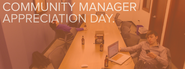 Community Manager Appreciation Day | Iowa City