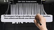 What is the difference in On-site Shredding and Off-site Shredding