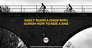 Easily Teach Your Child with Autism How to Ride a Bike - Autism Parenting Magazine