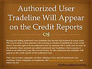 Authorized User Tradeline Will Appear on the Credit Reports