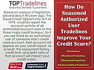 How Do Seasoned Authorized User Tradelines Improve Your Credit Score?