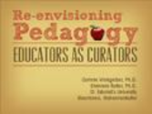 Re-envisioning Modern Pedagogy: Educators as Curators