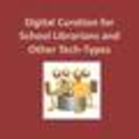Digital Curation for School Librarians and Other Tech-Types - LiveBinder
