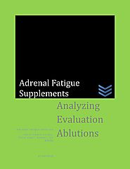 Adrenal fatigue supplements by Adrenal fatigue solution - issuu