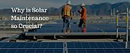 How solar maintenance plays a crucial role in providing you with clean energy?
