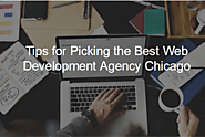 Top 10 Tips for Picking the Best Web Development Agency Chicago