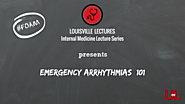 Emergency Arrhythmias 101 with Dr. Brown — Louisville Lectures