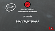 BradyArrythmias with Dr. Brown — Louisville Lectures