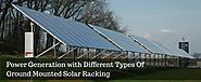 Different Types of Ground-Mounted Solar Racking Systems for Efficient Power Generation
