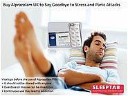 Buy Alprazolam UK to Say Goodbye to Stress and Panic Attacks
