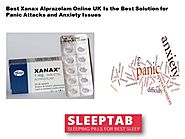 Best Xanax Alprazolam Online UK Is the Best Solution for Panic Attacks and Anxiety Issues