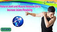 Natural Joint and Muscle Relaxant Oil to Increase Joints Flexibility