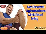 Herbal Osteoarthritis Supplements to Prevent Arthritis Pain and Swelling