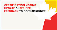 Certification Voting Update & Member Feedback to Commissioner
