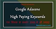 Get high cpc keywords for adsense for free at newsforearn.com and do target these keywords and increase your earning....