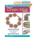 The Absolute Beginners Guide: Making Chain Mail Jewelry: Everything You Need to Know to Get Started: Lauren Anderson:...