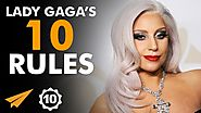 Lady Gaga's Top 10 Rules For Success (@ladygaga)