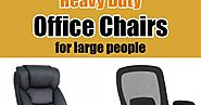 Heavy duty office chairs for large people. Executive chairs, mesh desk chairs for 300 lb 400 lb and 500 lb weight cap...