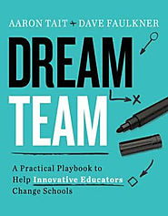 Cream Team: A Practical Playbook to Help Innovative Educators Change Schools - debschi@gmail.com - Gmail