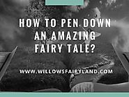 How to Pen Down an Amazing Fairy Tale