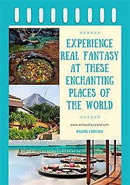 Experience Real Fantasy at These Enchanting Places of the World |authorSTREAM