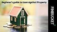 Beginner's guide to loan against property | Finbucket