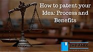 How to Patent your Idea: Process and Benefits | Patent Application