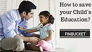 How to save your Child's Education? | Finbucket | Personal Loan