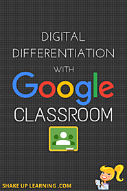 Website at http://www.shakeuplearning.com/blog/how-to-differentiate-assignments-in-google-classroom/