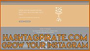 HashTagPirate.com - How To Grow Instagram With Free Automation
