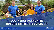 Dog Fence Franchise Opportunities | Dog Guard