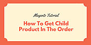 How To Get Child Product From Configurable Product in Magento? - Tigren