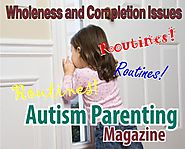 Wholeness and Completion Issues - Autism Parenting Magazine