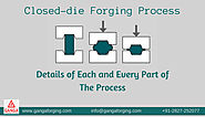 Closed-die forging process: Details of each and every part of the proc | Articles | Blackmonk Demo Portal