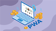 How Does Magento Progressive Web App (PWA) Bring You Money?