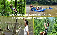 5 Reasons You Need to Go On an Adventure Vacation