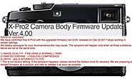 Fujifilm Confirms X-Pro2 Lock Ups with Firmware 4.00. Bug Fix Coming Soon - Fuji Rumors