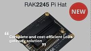 RAKWireLess — Rakwireless offers RAK2245 Lora Pi Hat Edition at...