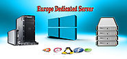 Best Europe Dedicated Server Hosting Cheap Prices and plans